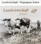 Kalender 2018 - Landwirtschaft Vergangene Zeiten